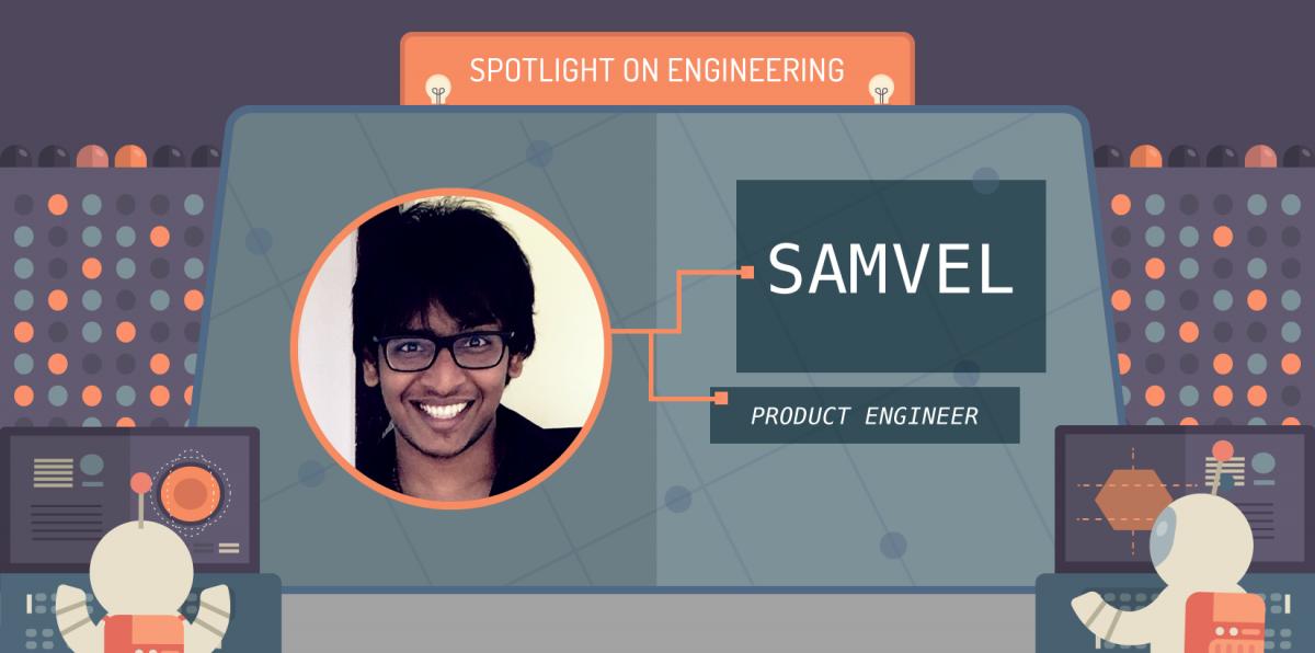Spotlight on Engineering: SamvelRaja Sakthivel