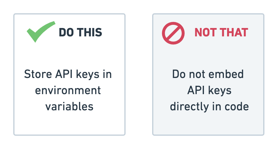 Do not embed API keys directly in code